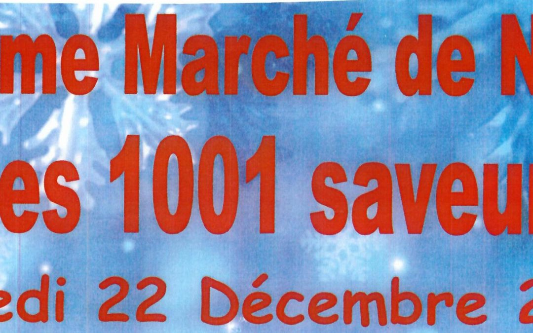 18EME MARCHE DE NOEL «LES 1001 SAVEURS»